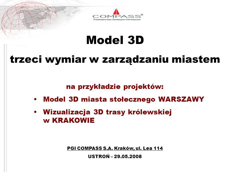 Model 3D trzeci wymiar w zarządzaniu miastem na przykładzie projektów: Model 3D miasta stołecznego WARSZAWY Wizualizacja 3D trasy królewskiej w KRAKOW