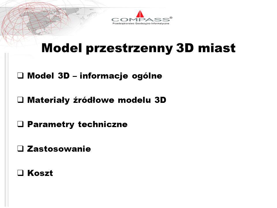 Model przestrzenny 3D miast Model 3D – informacje ogólne Materiały źródłowe modelu 3D Parametry techniczne Zastosowanie Koszt