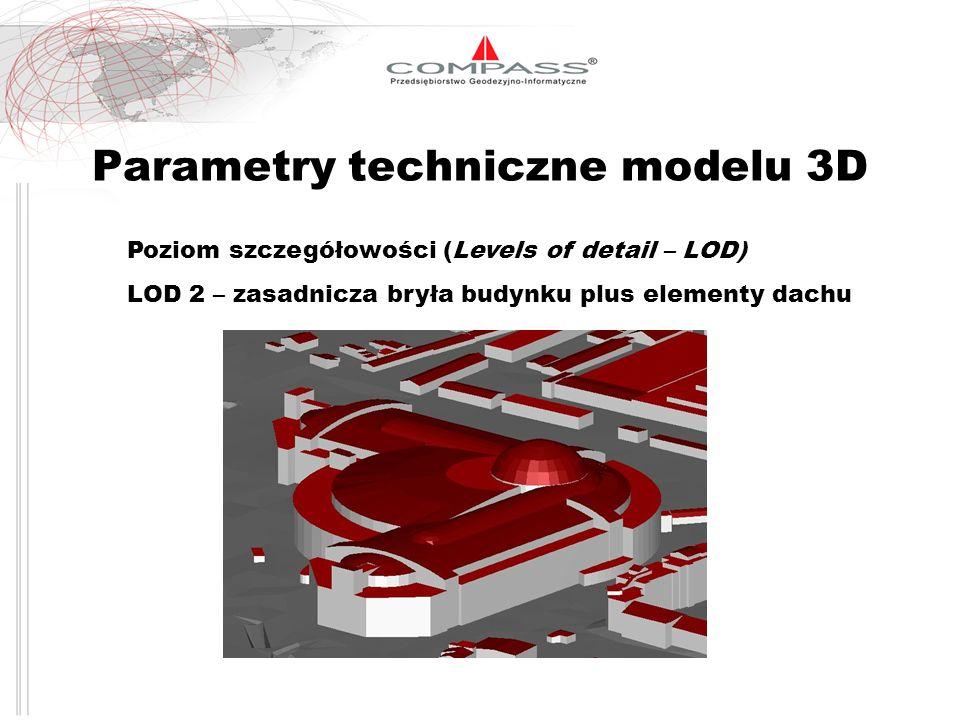 Parametry techniczne modelu 3D Poziom szczegółowości (Levels of detail – LOD) LOD 2 – zasadnicza bryła budynku plus elementy dachu