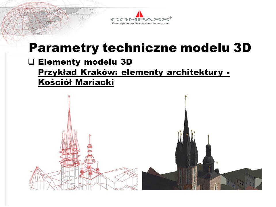 Parametry techniczne modelu 3D Elementy modelu 3D Przykład Kraków: elementy architektury - Kościół Mariacki