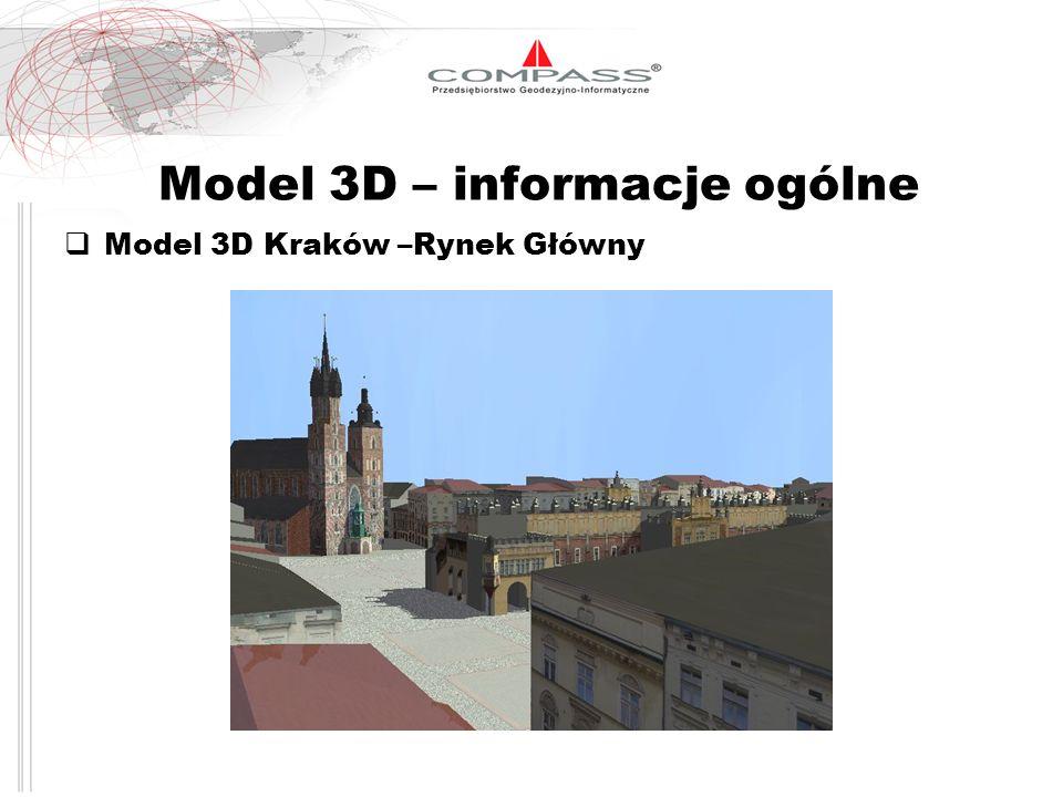 Model 3D – informacje ogólne Model 3D Kraków –Rynek Główny