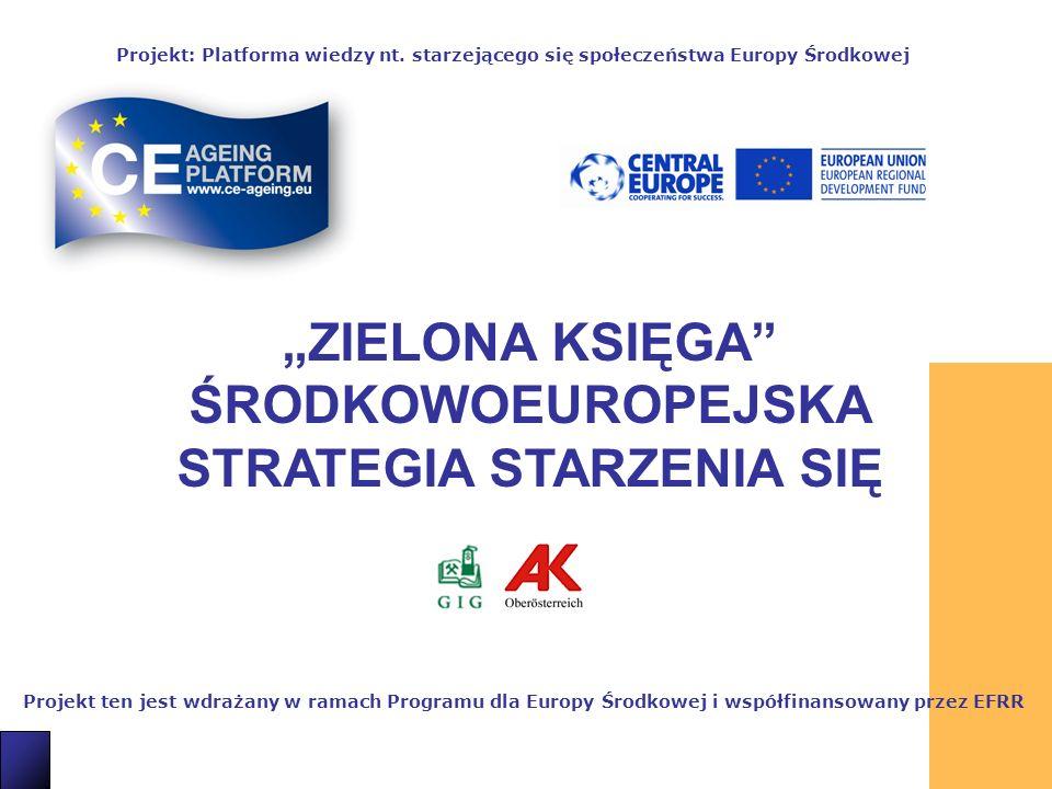 1 Projekt ten jest wdrażany w ramach Programu dla Europy Środkowej i współfinansowany przez EFRR Projekt: Platforma wiedzy nt.