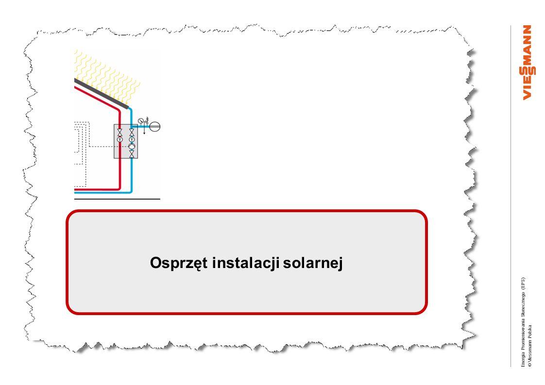 Energia Promieniowania Słonecznego (EPS) © Viessmann Polska Osprzęt instalacji solarnej