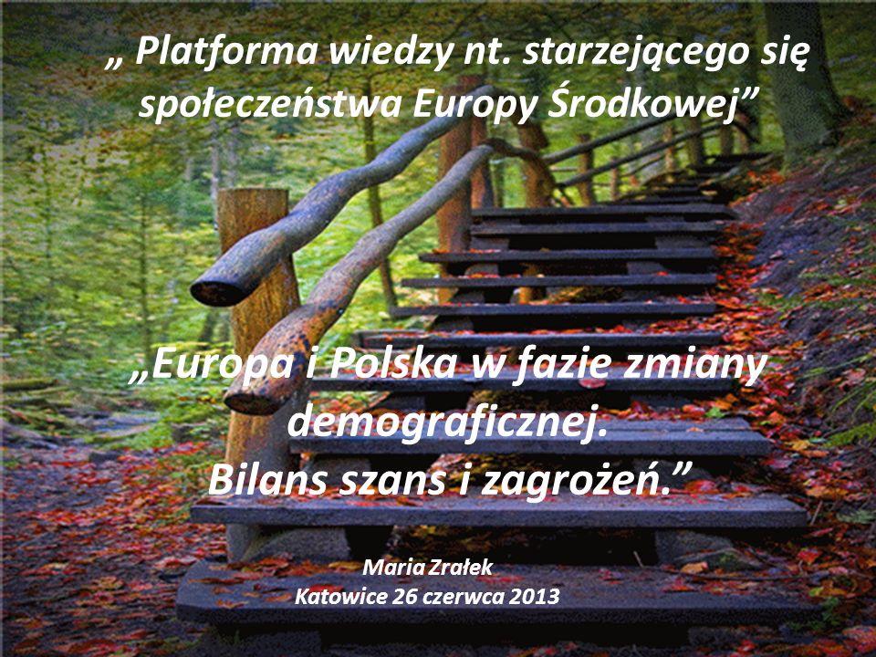Platforma wiedzy nt. starzejącego się społeczeństwa Europy Środkowej Europa i Polska w fazie zmiany demograficznej. Bilans szans i zagrożeń. Maria Zra