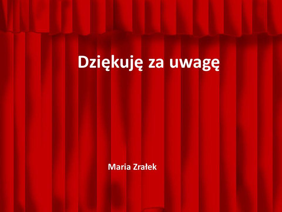 49 Dziękuję za uwagę Maria Zrałek