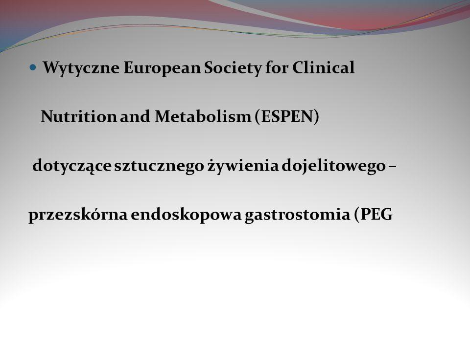 Wytyczne European Society for Clinical Nutrition and Metabolism (ESPEN) dotyczące sztucznego żywienia dojelitowego – przezskórna endoskopowa gastrosto