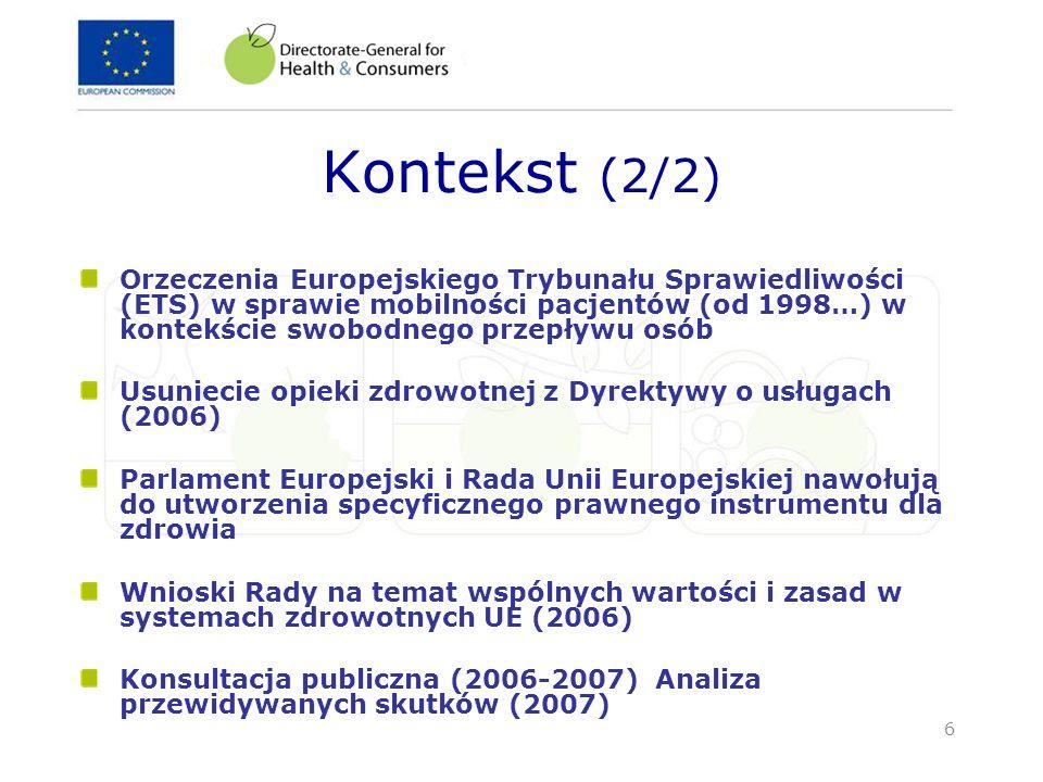 7 Główne punkty wyjścia dla działań UE Zasada subsydiarności : Uznanie odpowiedzialności państw członkowskich za organizacje i dostarczanie opieki zdrowotnej Brak harmonizacji Gwarancje dla narodowych systemów zdrowia Wartości Wspólne zasady i wartości systemów zdrowotnych w UE: powszechność, solidarność, równy dostęp do wysokiej jakości opieki zdrowotnej Pacjent w centrum uwagi Prawo do swobodnego przemieszczania się pacjentów ustanowione przez ETS
