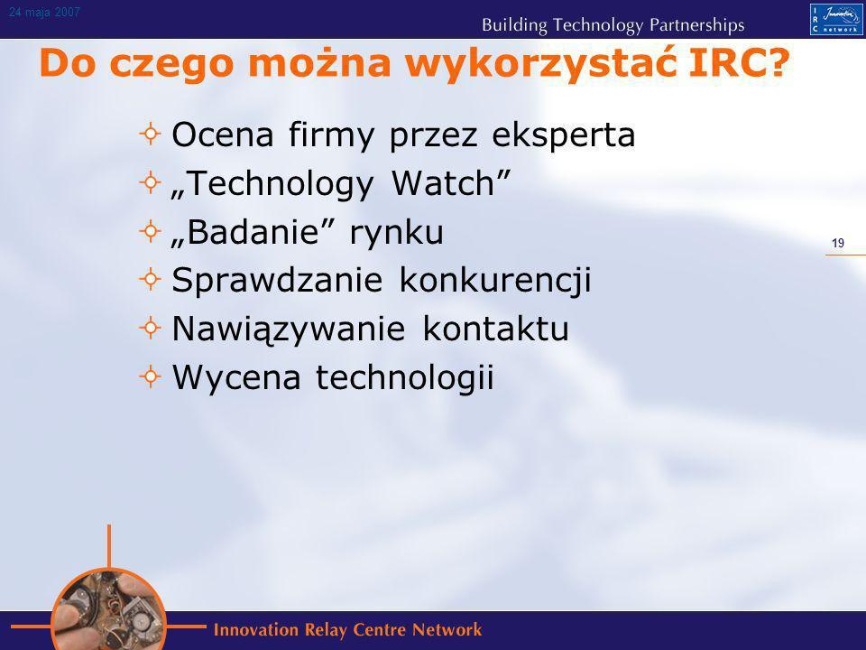 19 24 maja 2007 Do czego można wykorzystać IRC.