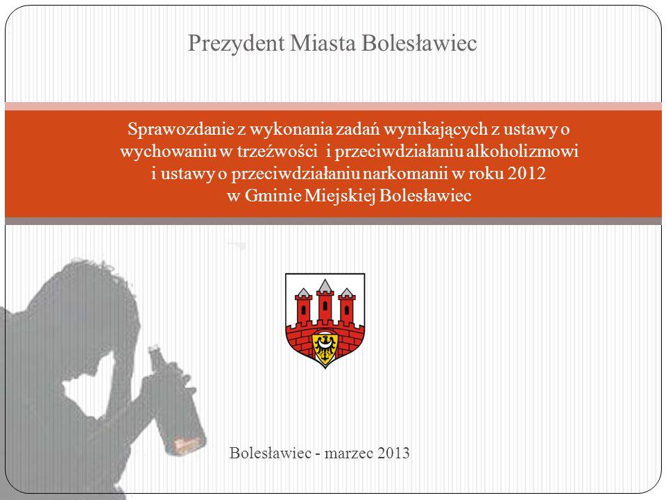 Prezydent Miasta Bolesławiec Sprawozdanie z wykonania zadań wynikających z ustawy o wychowaniu w trzeźwości i przeciwdziałaniu alkoholizmowi i ustawy