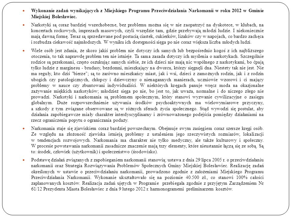 Wykonanie zadań wynikających z Miejskiego Programu Przeciwdziałania Narkomanii w roku 2012 w Gminie Miejskiej Bolesławiec. Narkotyki są coraz bardziej