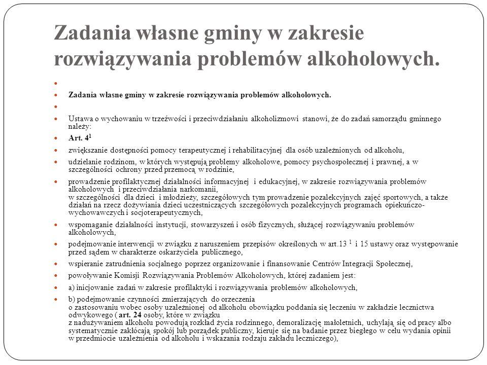 Zadania własne gminy w zakresie rozwiązywania problemów alkoholowych. Zadania własne gminy w zakresie rozwiązywania problemów alkoholowych. Ustawa o w