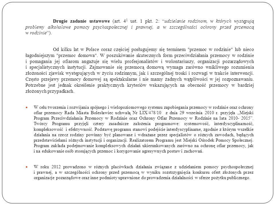 Drugie zadanie ustawowe (art. 4 1 ust. 1 pkt. 2: udzielanie rodzinom, w których występują problemy alkoholowe pomocy psychospołecznej i prawnej, a w s