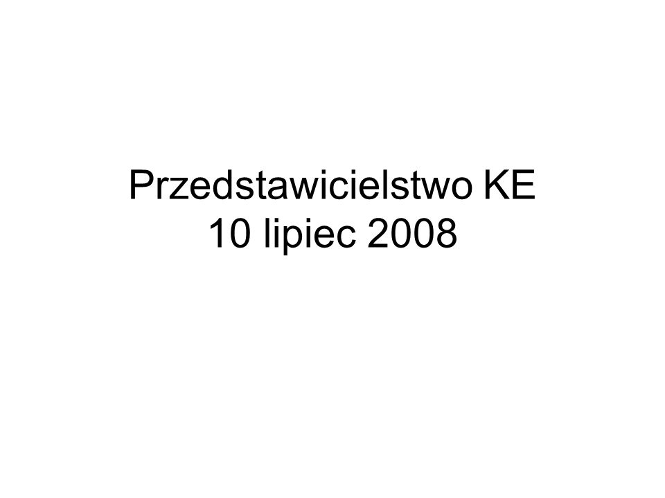 Przedstawicielstwo KE 10 lipiec 2008