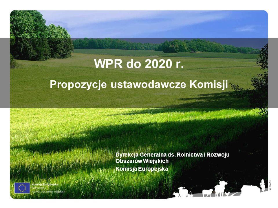 Olof S. WPR do 2020 r. Propozycje ustawodawcze Komisji Dyrekcja Generalna ds. Rolnictwa i Rozwoju Obszarów Wiejskich Komisja Europejska