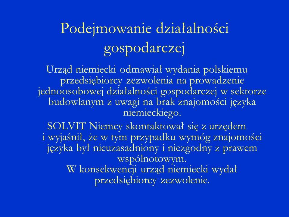 Urząd niemiecki odmawiał wydania polskiemu przedsiębiorcy zezwolenia na prowadzenie jednoosobowej działalności gospodarczej w sektorze budowlanym z uwagi na brak znajomości języka niemieckiego.