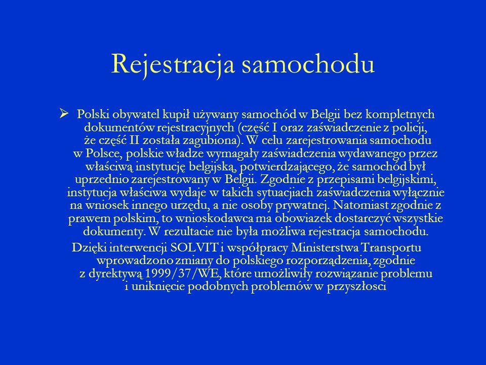 Rejestracja samochodu Polski obywatel kupił używany samochód w Belgii bez kompletnych dokumentów rejestracyjnych (część I oraz zaświadczenie z policji, że część II została zagubiona).