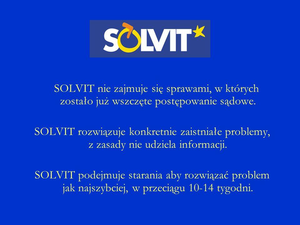 SOLVIT nie zajmuje się sprawami, w których zostało już wszczęte postępowanie sądowe.