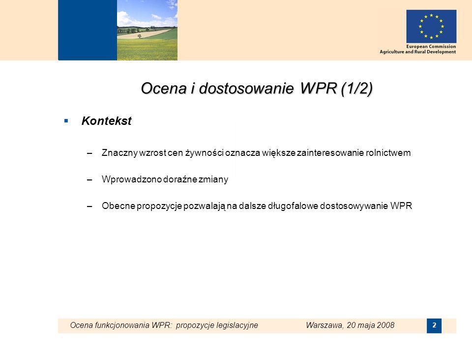 Ocena funkcjonowania WPR: propozycje legislacyjne Warszawa, 20 maja 2008 3 Ocena i dostosowanie WPR (2/2) WPR - radykalnie zreformowana i bardziej skuteczna polityka –Wsparcie dochodu rolników w większości niezwiązane z produkcją uwarunkowane spelnieniem wymagań z zakresu ochrony środowiska, bezpieczeństwa żywnosci i dobrostanu zwierząt (zasada współzależności – cross compliance) –Ograniczenie interwencji na rynku rolnym –Wzmocnienie polityki rozwoju obszarów wiejskich poprzez zwiększenie środków i nowe mechanizmy