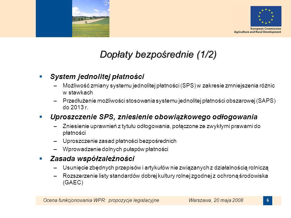 Ocena funkcjonowania WPR: propozycje legislacyjne Warszawa, 20 maja 2008 7 Dopłaty bezpośrednie (2/2) Odddzielenie płatności od produkcji (decoupling) –Pełne oddzielenie dla szeregu sektorów od 2010 r Rośliny uprawne, nasiona, chmiel, susz paszowy, skrobia ziemniaczana, ryż, orzechy, rośliny wysokobiałkowe, dopłata ubojowa, premia specjalna, skrobia ziemniaczana –Możliwość utrzymania w niektórych przypadkach - krowy mamki, owce, kozy –Zniesienie płatności do upraw roślin energetycznych Możliwość redystrybucji do 10% (art 68) –Rozszerzenie możliwości finansowania –Wsparcie dla obszarów lub sektorów w przypadku występowania niekorzystnych efektów gospodarczych lub czynników środowiskowych –Możliwość wsparcia instrumentów zarządzania ryzykiem