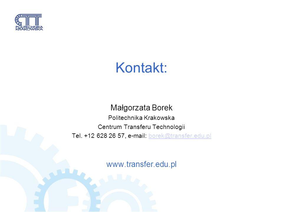 Kontakt: Małgorzata Borek Politechnika Krakowska Centrum Transferu Technologii Tel.