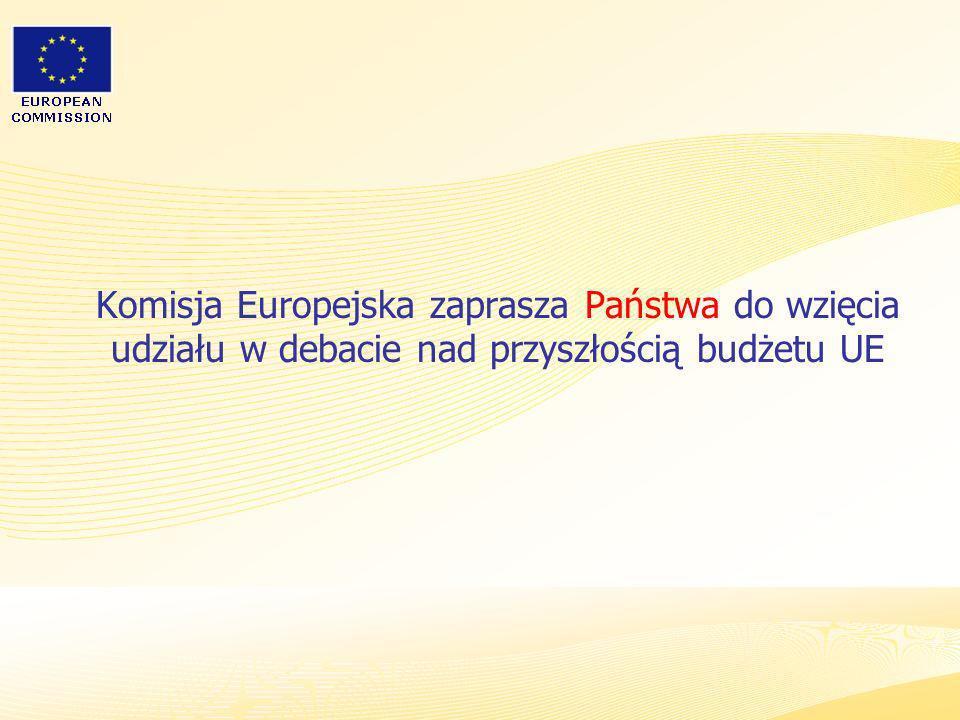 Heads of Representation, Lisbon 12 June 2007 Komisja Europejska zaprasza Państwa do wzięcia udziału w debacie nad przyszłością budżetu UE