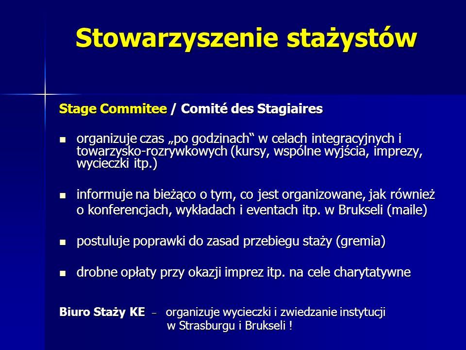 Stowarzyszenie stażystów Stage Commitee / Comité des Stagiaires organizuje czas po godzinach w celach integracyjnych i towarzysko-rozrywkowych (kursy, wspólne wyjścia, imprezy, wycieczki itp.) organizuje czas po godzinach w celach integracyjnych i towarzysko-rozrywkowych (kursy, wspólne wyjścia, imprezy, wycieczki itp.) informuje na bieżąco o tym, co jest organizowane, jak również informuje na bieżąco o tym, co jest organizowane, jak również o konferencjach, wykładach i eventach itp.