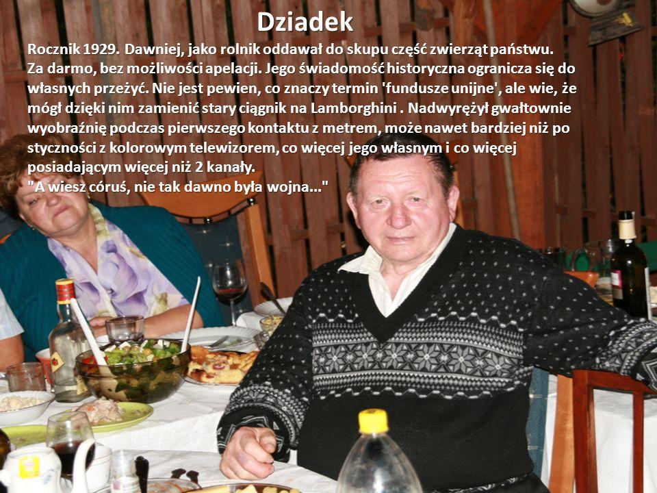 Dziadek Rocznik 1929. Dawniej, jako rolnik oddawał do skupu część zwierząt państwu. Za darmo, bez możliwości apelacji. Jego świadomość historyczna ogr