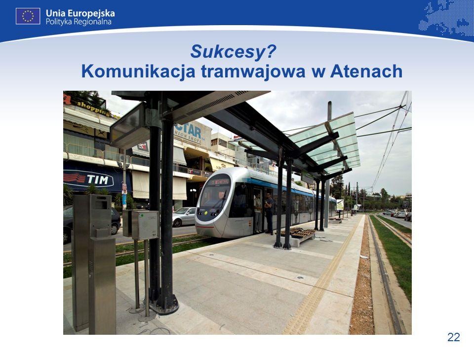 22 Sukcesy? Komunikacja tramwajowa w Atenach