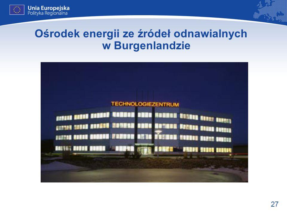 27 Ośrodek energii ze źródeł odnawialnych w Burgenlandzie