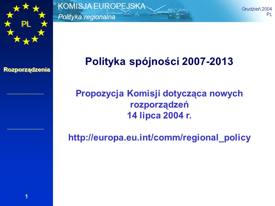 Polityka regionalna KOMISJA EUROPEJSKA Grudzień 2004 PL Rozporządzenia 12 Uproszczenie Ogólne założenie: 3 zamiast 7 Celów, 3 zamiast 5 funduszy, programy jednofunduszowe, brak podziału na strefy poza Celem Konwergencja Programowanie: 2 etapy zamiast 3 Dodatkowość weryfikowana wyłącznie w wypadku Celu Konwergencja Zarządzanie finansowe na poziomie priorytetów, pozwala na większą elastyczność w dostosowywaniu programów Kwalifikowalność kosztów określane zgodnie z zasadami krajowymi (z nielicznymi wyjątkami) System kontroli: proporcjonalny, jeżeli współfinansowanie Wspólnoty wynosi poniżej 33% i 250 milionów euro kosztów całkowitych Art.