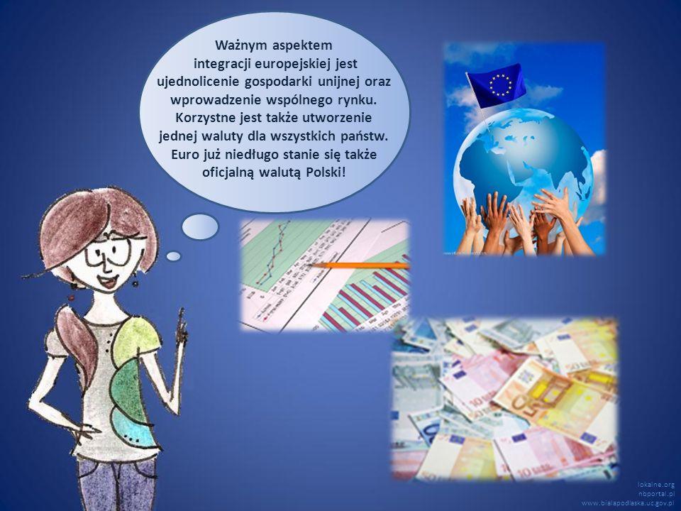 Ważnym aspektem integracji europejskiej jest ujednolicenie gospodarki unijnej oraz wprowadzenie wspólnego rynku. Korzystne jest także utworzenie jedne
