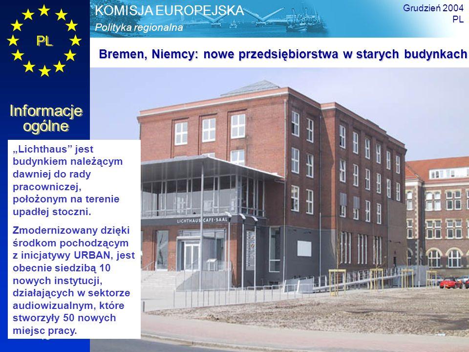 PL Informacje ogólne Polityka regionalna KOMISJA EUROPEJSKA Grudzień 2004 PL 13 Lichthaus jest budynkiem należącym dawniej do rady pracowniczej, położ