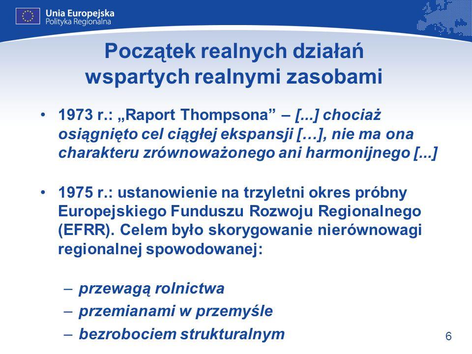 17 Podsumowanie: 2000–2006 Stopniowe wycofywanie środków z niektórych regionów celu 1, 2 i 5b 3 wspólne cele Uruchomienie instrumentów przedakcesyjnych dla kandydatów (ISPA) Wzrost budżetu funduszy strukturalnych do 38 mld euro rocznie (ok.