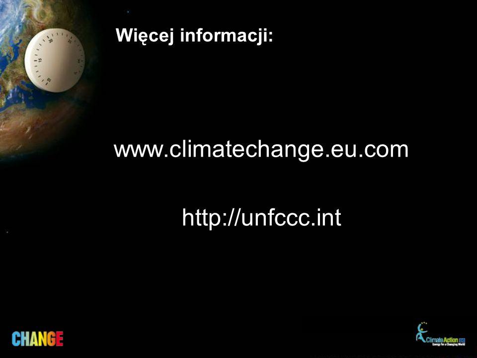 Więcej informacji: www.climatechange.eu.com http://unfccc.int