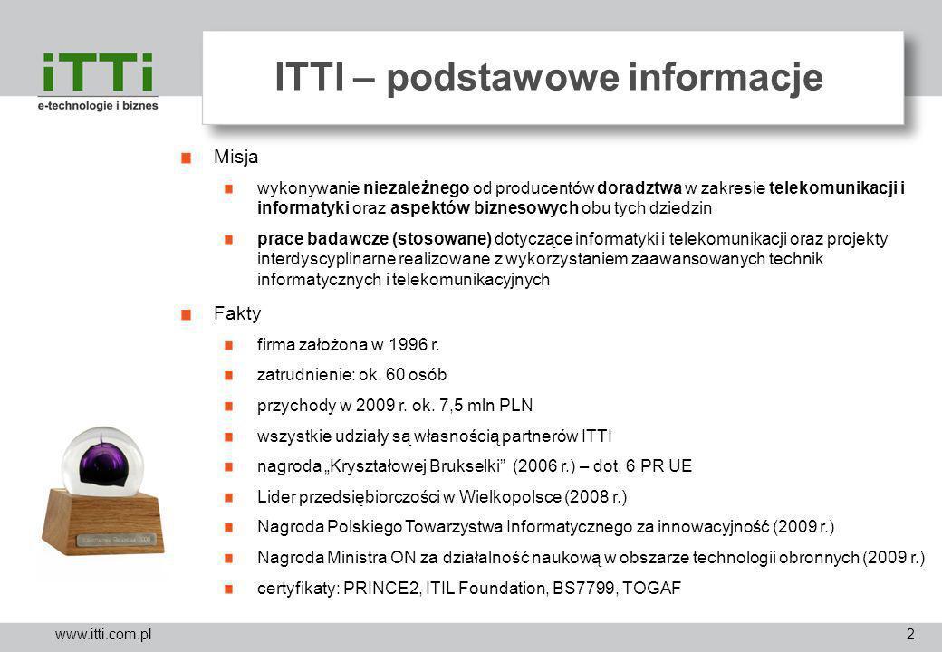 www.itti.com.pl2 ITTI – podstawowe informacje Misja wykonywanie niezależnego od producentów doradztwa w zakresie telekomunikacji i informatyki oraz as