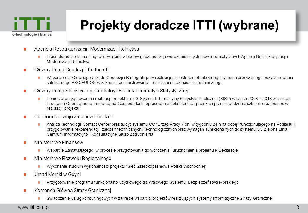 www.itti.com.pl Projekty doradcze ITTI (wybrane) Agencja Restrukturyzacji i Modernizacji Rolnictwa Prace doradczo-konsultingowe związane z budową, roz