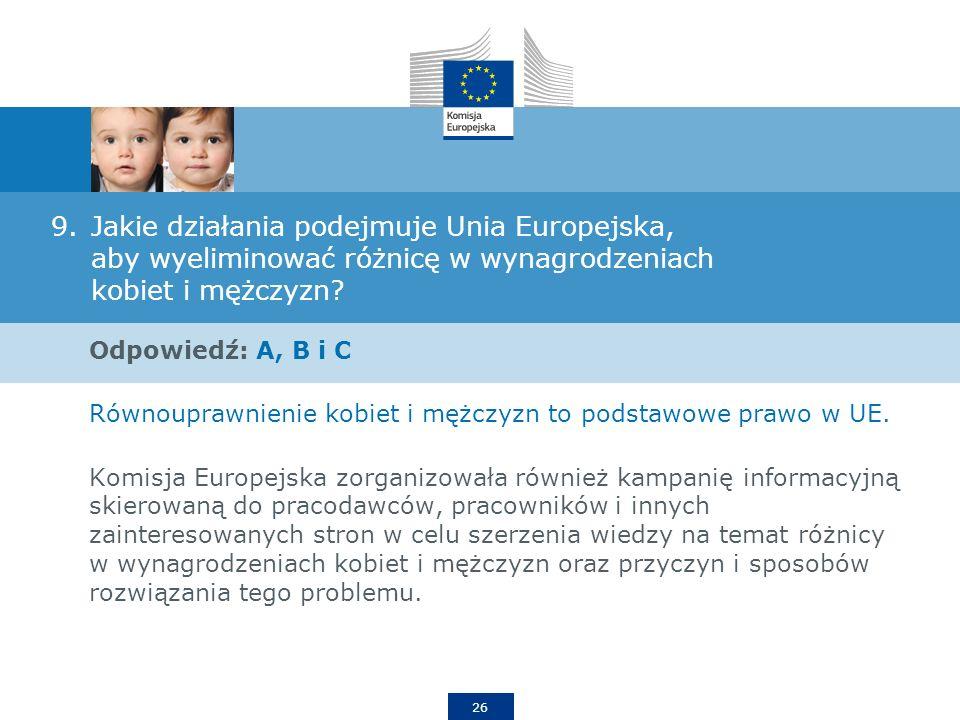 26 9.Jakie działania podejmuje Unia Europejska, aby wyeliminować różnicę w wynagrodzeniach kobiet i mężczyzn.