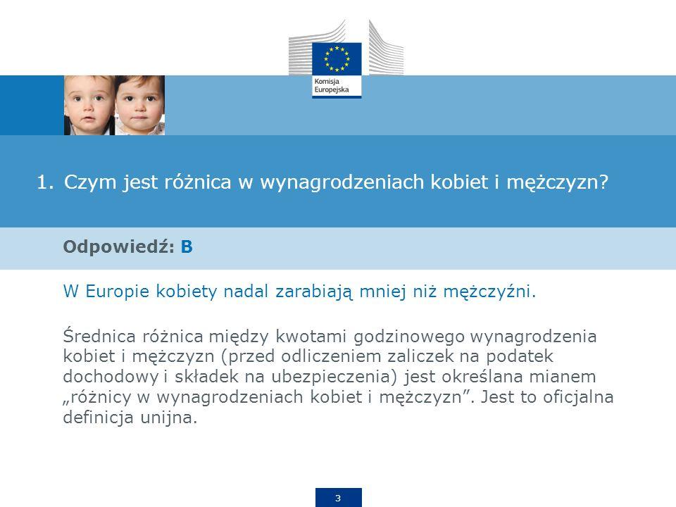 4 2.Ile wynosi różnica w wynagrodzeniach kobiet i mężczyzn w Polsce? A.1,9% B.11% C.29,5%