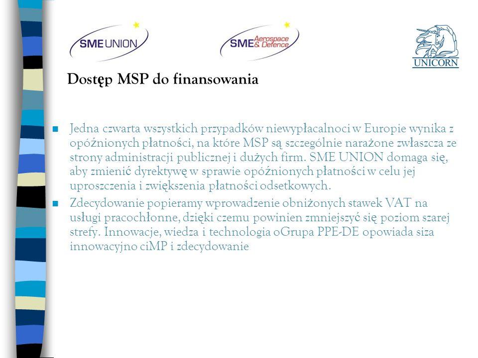 Dost ę p MSP do finansowania n Jedna czwarta wszystkich przypadków niewyp ł acalnoci w Europie wynika z opó ź nionych p ł atno ś ci, na które MSP s ą