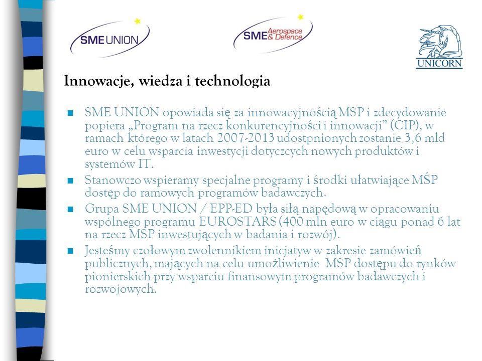 Innowacje, wiedza i technologia n SME UNION opowiada si ę za innowacyjno ś ci ą MSP i zdecydowanie popiera Program na rzecz konkurencyjno ś ci i innow