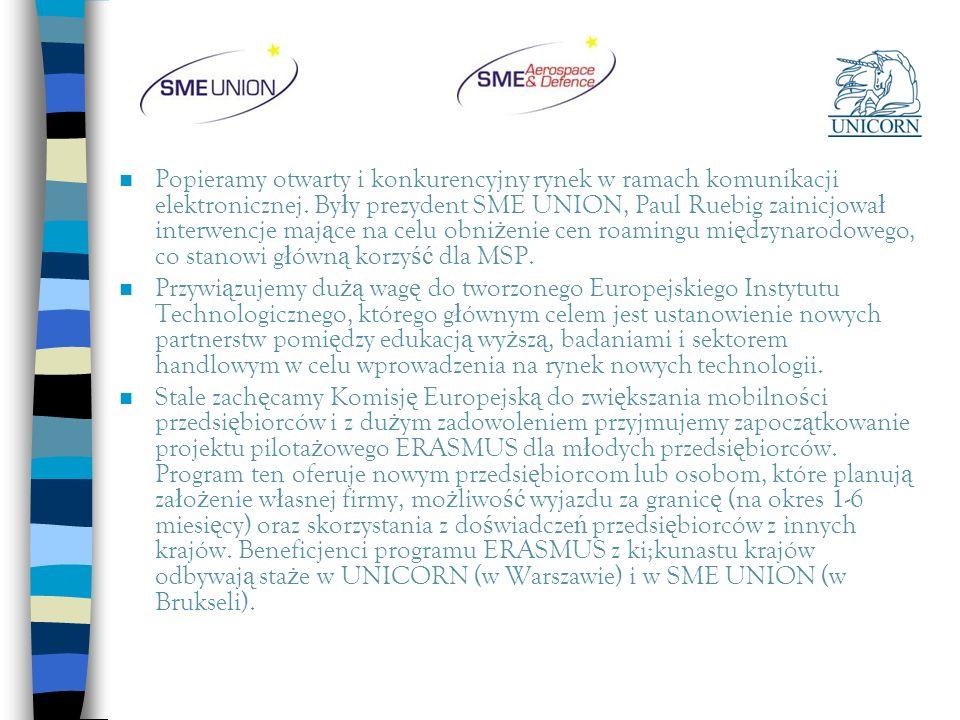Popieramy otwarty i konkurencyjny rynek w ramach komunikacji elektronicznej. By ł y prezydent SME UNION, Paul Ruebig zainicjowa ł interwencje maj ą ce