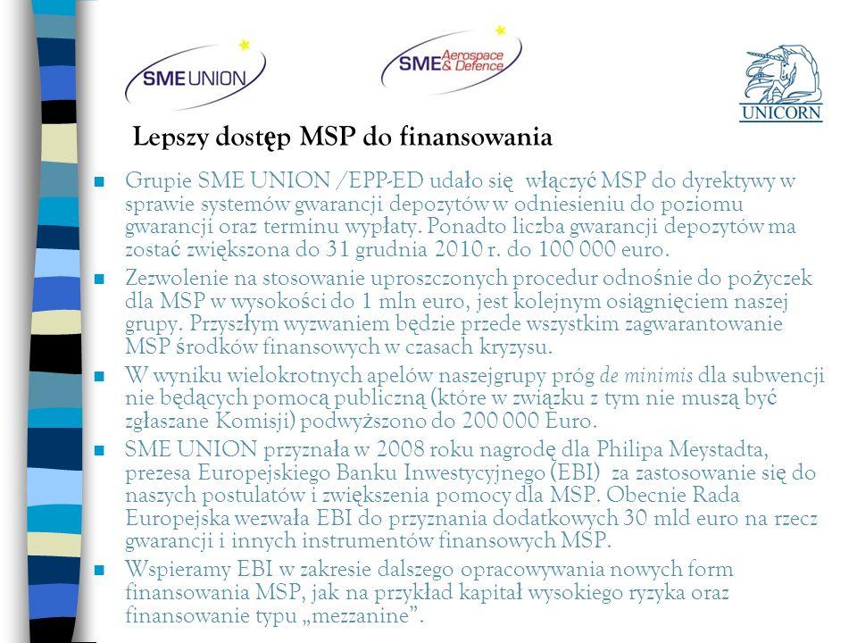 Lepszy dost ę p MSP do finansowania n Grupie SME UNION /EPP-ED uda ł o si ę w łą czy ć MSP do dyrektywy w sprawie systemów gwarancji depozytów w odnie