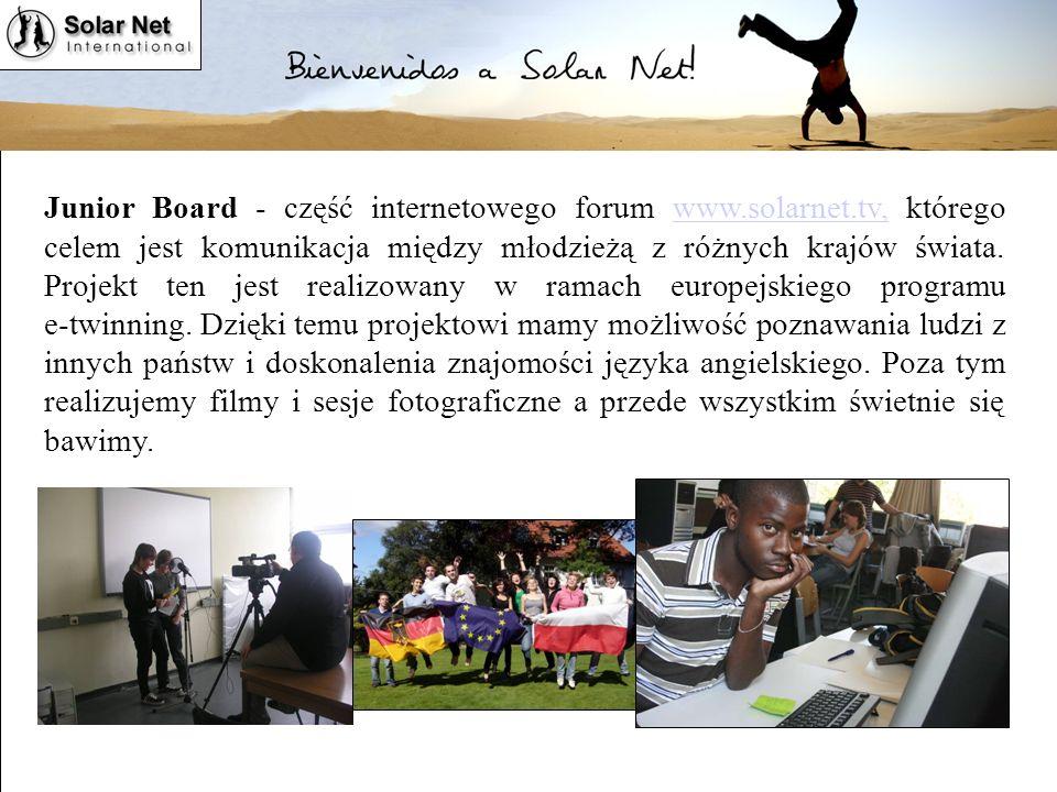 Junior Board - część internetowego forum www.solarnet.tv, którego celem jest komunikacja między młodzieżą z różnych krajów świata.