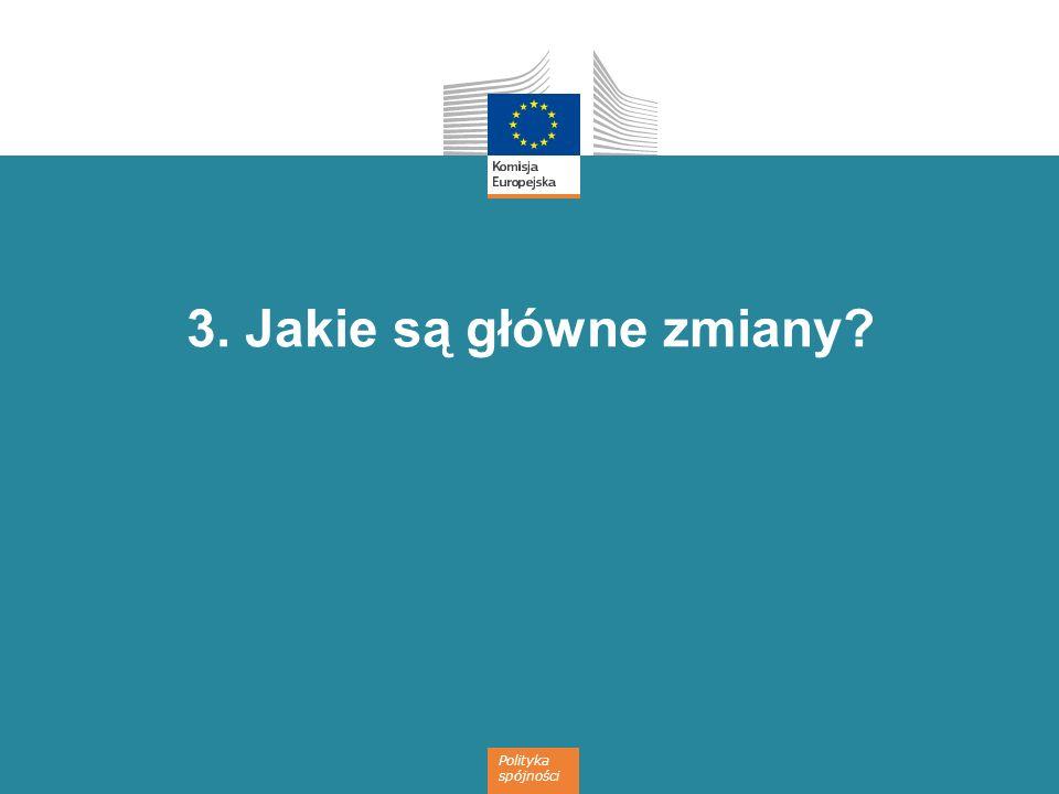 Polityka spójności 3. Jakie są główne zmiany?