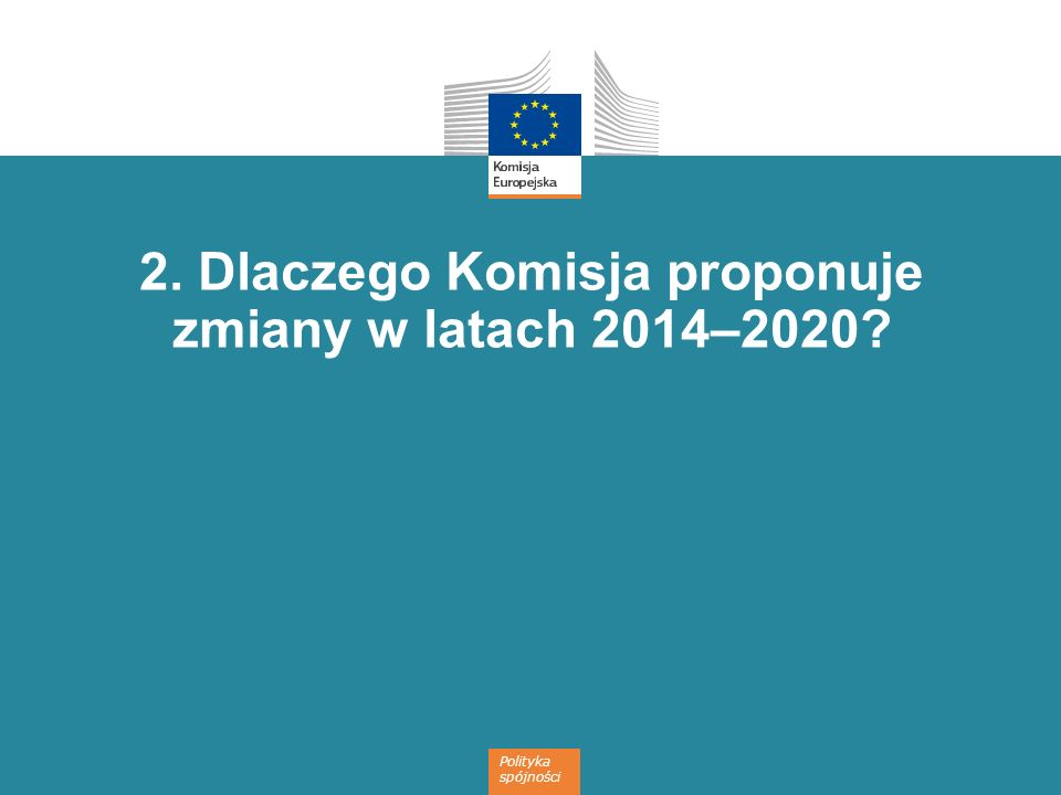 8 Cele Osiągnięcie celów strategii Europa 2020 na rzecz inteligentnego i zrównoważonego rozwoju sprzyjającego włączeniu społecznemu Skoncentrowanie na wynikach Zapewnienie maksymalnych korzyści z funduszy UE