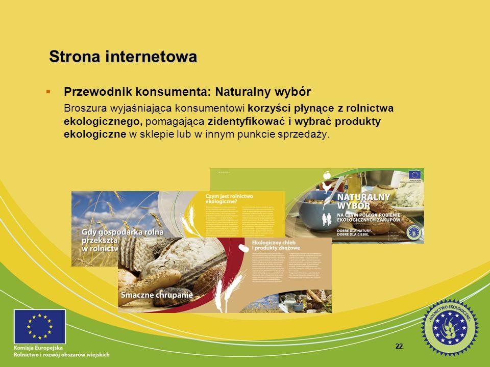 22 Przewodnik konsumenta: Naturalny wybór Broszura wyjaśniająca konsumentowi korzyści płynące z rolnictwa ekologicznego, pomagająca zidentyfikować i w
