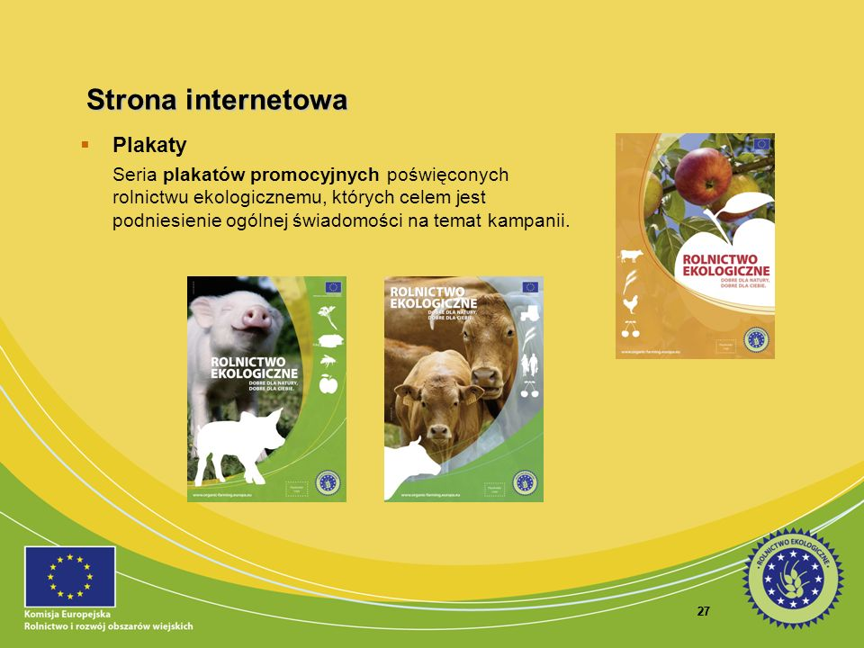 27 Plakaty Seria plakatów promocyjnych poświęconych rolnictwu ekologicznemu, których celem jest podniesienie ogólnej świadomości na temat kampanii. St