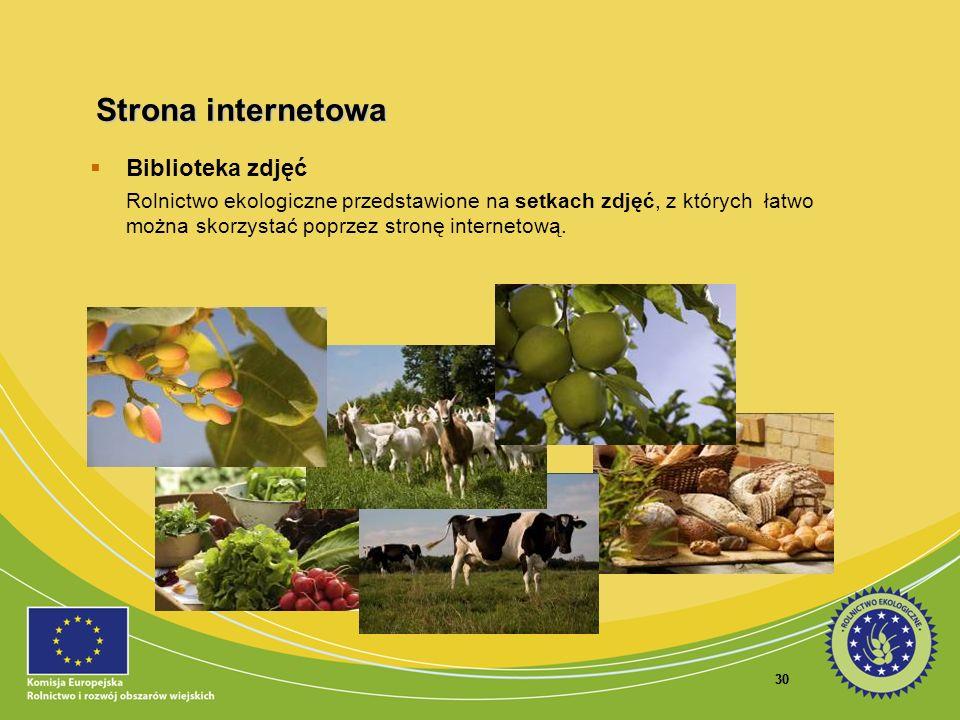 30 Strona internetowa Biblioteka zdjęć Rolnictwo ekologiczne przedstawione na setkach zdjęć, z których łatwo można skorzystać poprzez stronę interneto