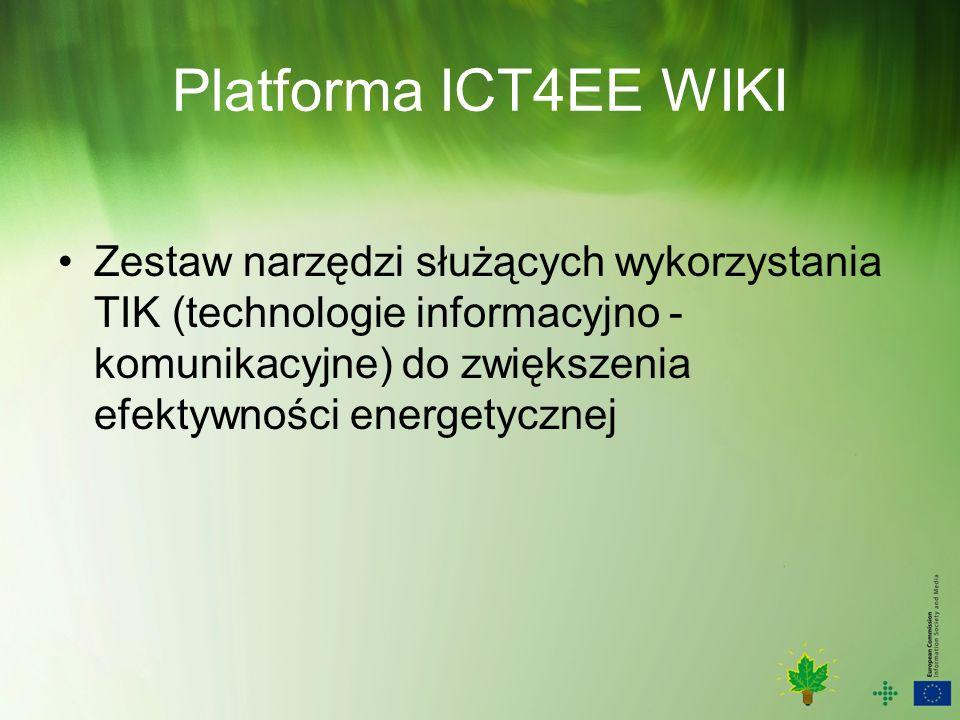 Platforma ICT4EE WIKI Zestaw narzędzi służących wykorzystania TIK (technologie informacyjno - komunikacyjne) do zwiększenia efektywności energetycznej