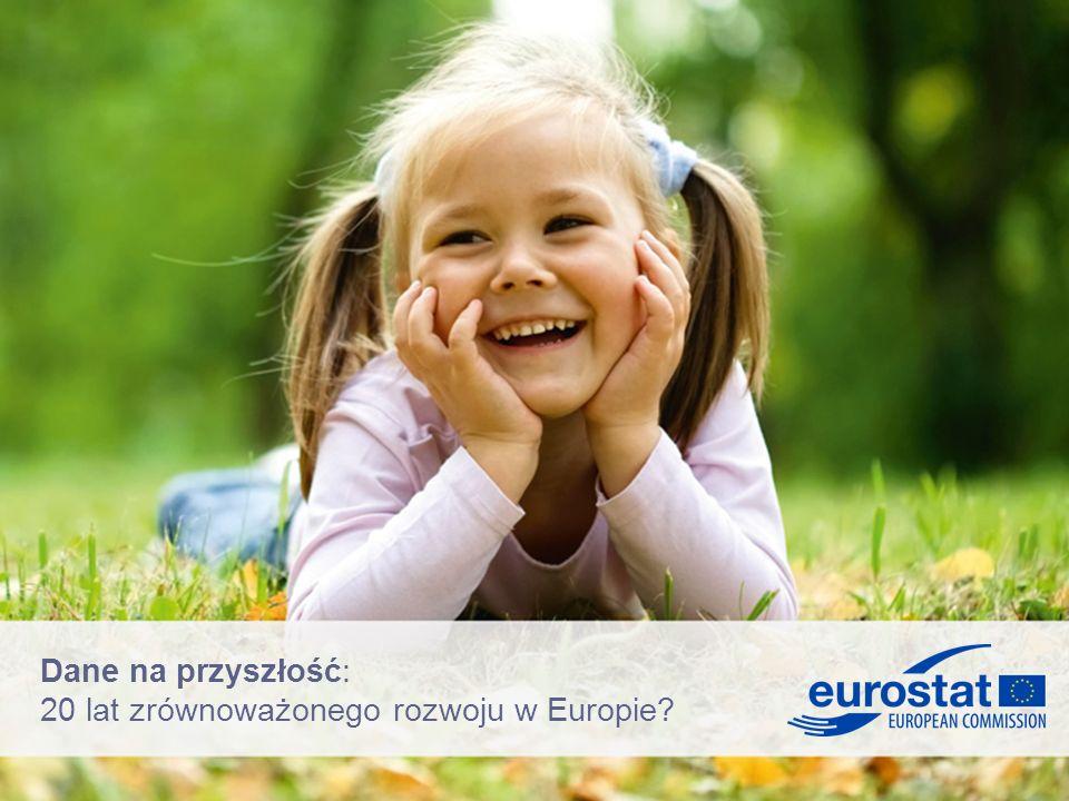 Dane na przyszłość: 20 lat zrównoważonego rozwoju w Europie?